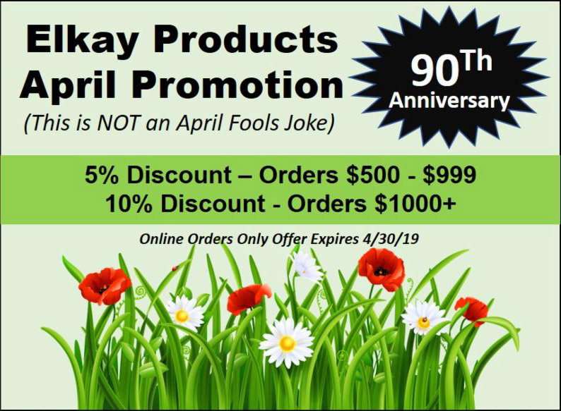 Elkay Products April Promotion - 5% on orders $500 to $999 and 10% on orders $1,000+